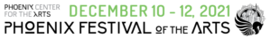 Phoenix Festival of the Arts logo text and date of event December 10 to 12, 2021